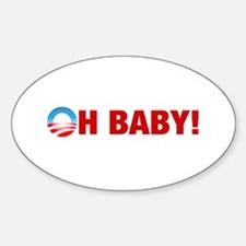 Obama Oh Baby 2008 Oval Decal