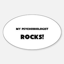 MY Psychobiologist ROCKS! Oval Decal