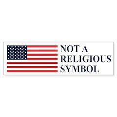 Flag: Not a Religious Symbol Bumper Bumper Sticker