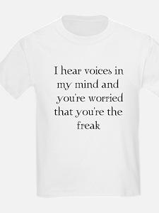 You're the freak? T-Shirt