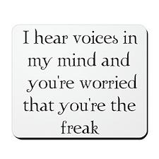 You're the freak? Mousepad