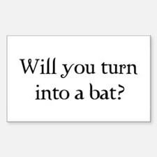 Will you turn into a bat? Rectangle Sticker 50 pk