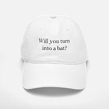 Will you turn into a bat? Baseball Baseball Cap
