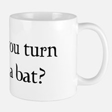 Will you turn into a bat? Mug