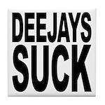Deejays Suck Tile Coaster