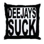 Deejays Suck Throw Pillow