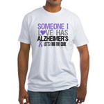 Someone I Love Has Alzheimer's Fitted T-Shirt