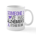 Someone I Love Has Alzheimer's Mug