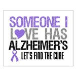 Someone I Love Has Alzheimer's Small Poster