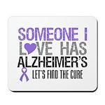 Someone I Love Has Alzheimer's Mousepad