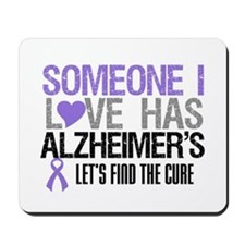 Someone I Love Has Alzheimer's Mousepad