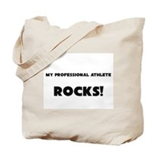 MY Professional Athlete ROCKS! Tote Bag