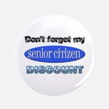"Senior Citizen Discount 3.5"" Button"