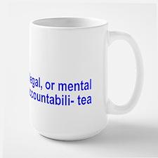 Responsibili-Tea & Accountabili-Tea Large Mug