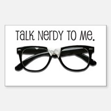Talk Nerdy To Me<br> Rectangle Decal