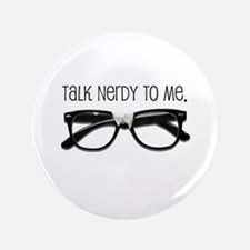 "Talk Nerdy To Me<br> 3.5"" Button (100 pack)"