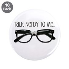 """Talk Nerdy To Me<br> 3.5"""" Button (10 pack)"""