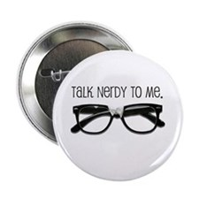 "Talk Nerdy To Me<br> 2.25"" Button"