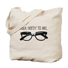 Talk Nerdy To Me<br> Tote Bag