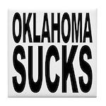 Oklahoma Sucks Tile Coaster