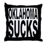 Oklahoma Sucks Throw Pillow