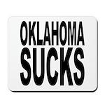 Oklahoma Sucks Mousepad
