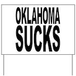 Oklahoma Sucks Yard Sign
