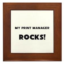 MY Print Manager ROCKS! Framed Tile