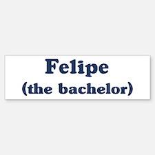 Felipe the bachelor Bumper Bumper Bumper Sticker