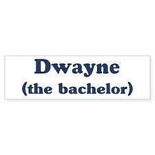 Dwayne the bachelor Bumper Bumper Sticker