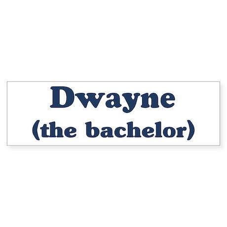 Dwayne the bachelor Bumper Sticker