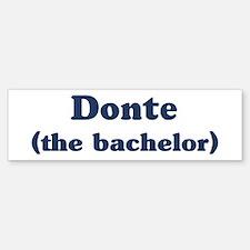 Donte the bachelor Bumper Bumper Bumper Sticker