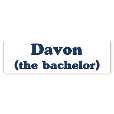 Davon the bachelor Bumper Sticker