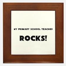 MY Primary School Teacher ROCKS! Framed Tile