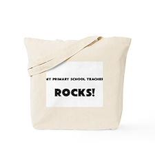 MY Primary School Teacher ROCKS! Tote Bag