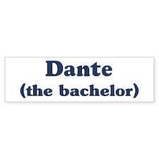Dante the bachelor Bumper Bumper Sticker