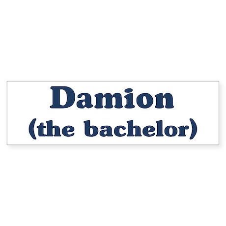 Damion the bachelor Bumper Sticker