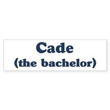 Cade the bachelor Bumper Bumper Sticker