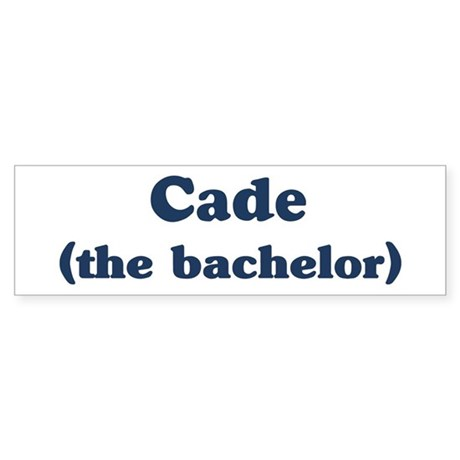 Cade the bachelor Bumper Sticker