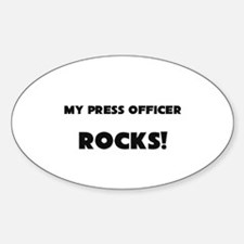MY Press Officer ROCKS! Oval Decal