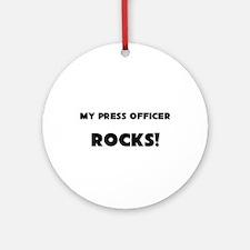 MY Press Officer ROCKS! Ornament (Round)
