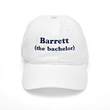 Barrett the bachelor Baseball Cap