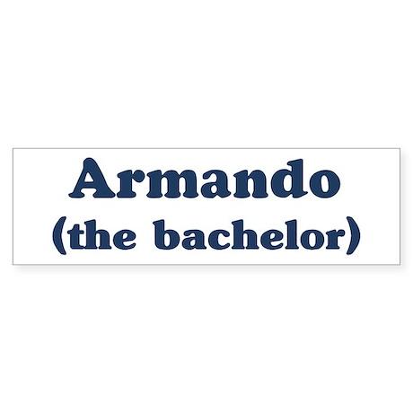 Armando the bachelor Bumper Sticker