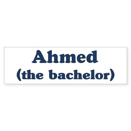 Ahmed the bachelor Bumper Sticker