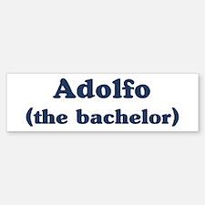 Adolfo the bachelor Bumper Bumper Bumper Sticker