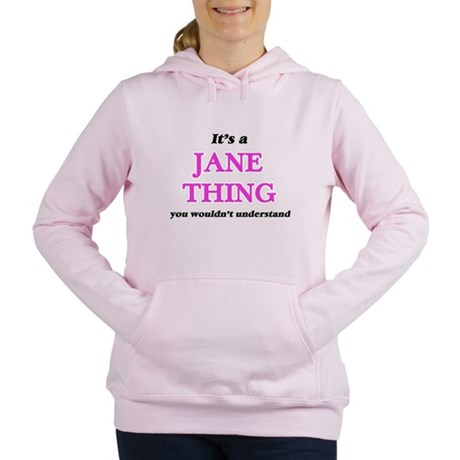 It's a Jane thing, you wouldn't Sweatshirt