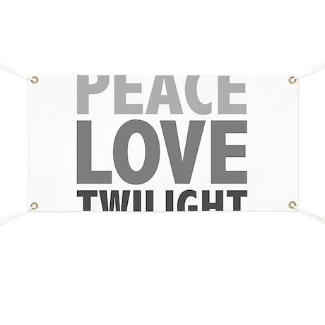 Peace Love Twilight Banner