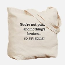 You're not puking and nothing Tote Bag