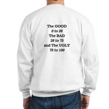 Good, Bad and Ugly Quote Sweatshirt