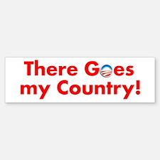 there goes my country Bumper Bumper Bumper Sticker